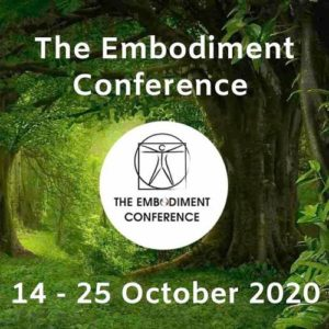 The Embodiment Conference Oct. 14-25, 2020 Free & Online